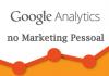O uso do Google Analytics no marketing pessoal